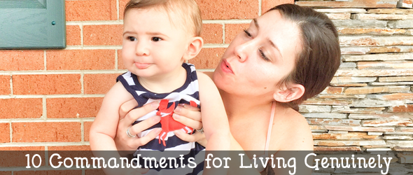 10 commandments for living genuinely #isshereally #livegenuinely @ginaekirk