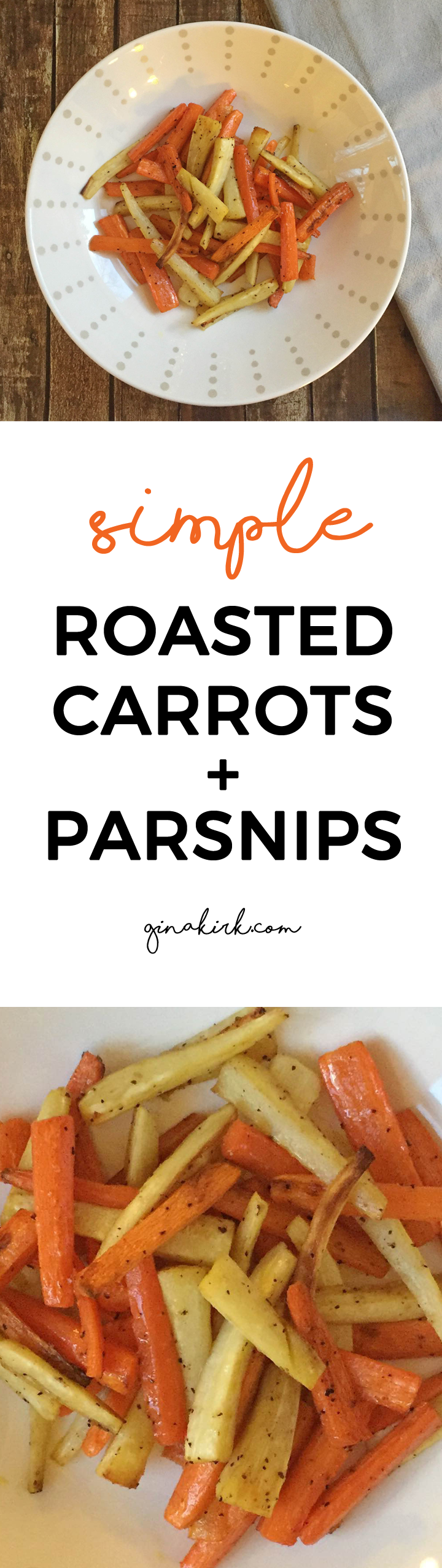 Simple roasted carrots and parsnips @ginaekirk GinaKirk.com