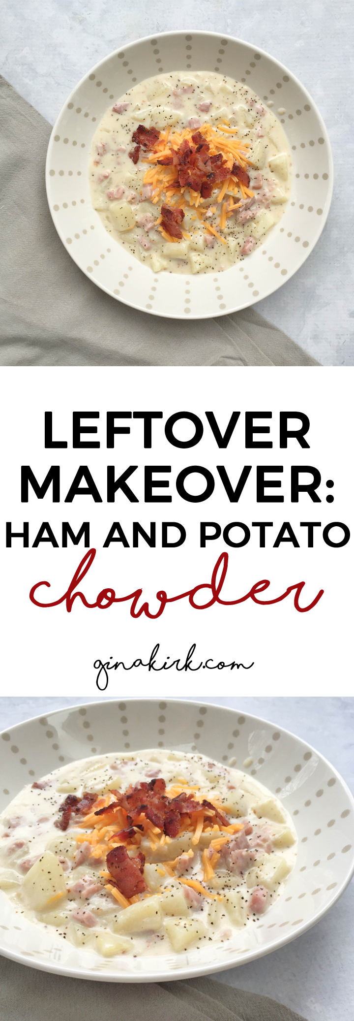 Leftover makeover: Ham and potato chowder | Leftover ham | Potato chowder | Easy dinner ideas | GinaKirk.com @ginaekirk