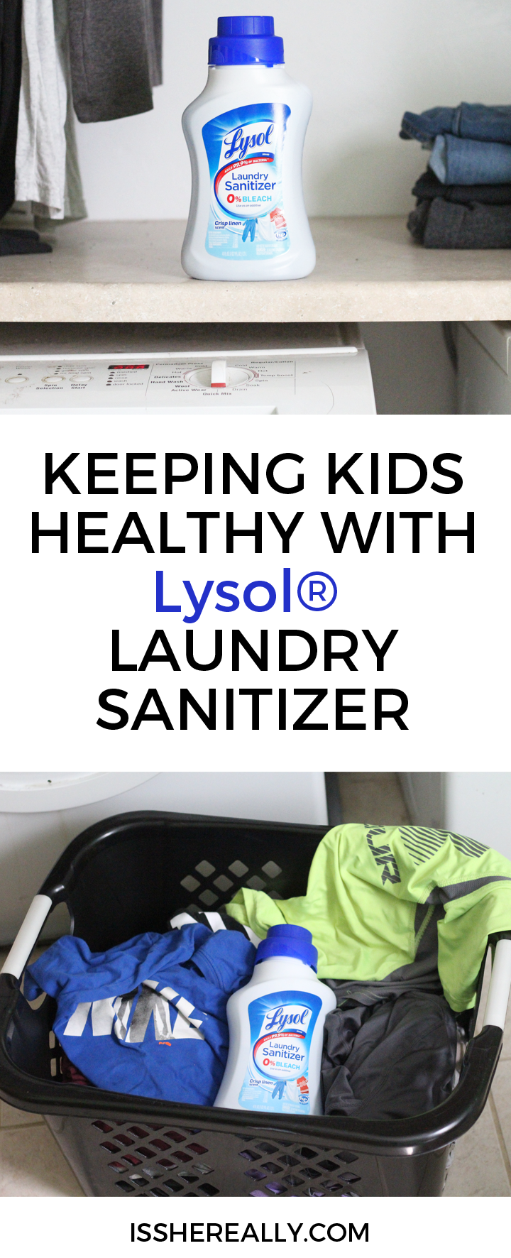 Keeping kids healthy with Lysol Laundry Sanitizer. Laundry hacks and tips for moms with busy kids @ isshereally.com